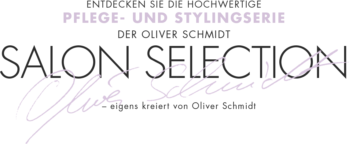Oliver Schmidt Salon Selection